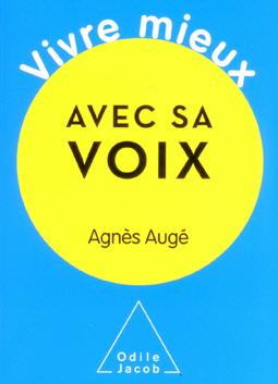 VOXTHERAPIE Lyon : Agnès Augé orthophoniste, psycho thérapeute, spécialiste des troubles de la voix. Auteur du livre Vivre mieux avec sa voix